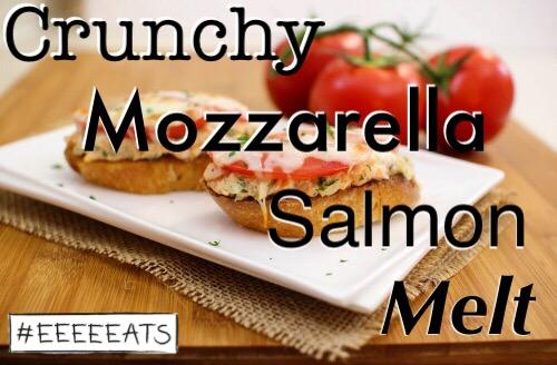 Crunchy Mozzarella Salmon Melt